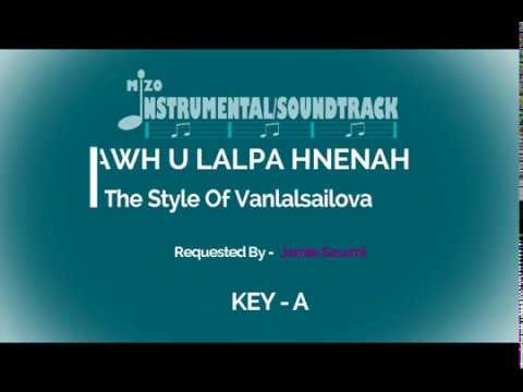 HAWH U LALPA HNENAH Instrumental/Soundtrack (In The Style Of VANLALSAILOVA)