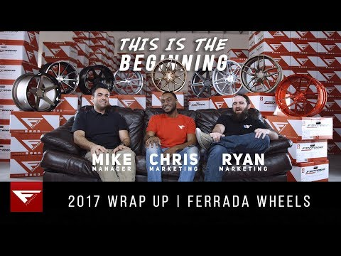 2017 Wrap Up | This is the Beginning | Ferrada Wheels