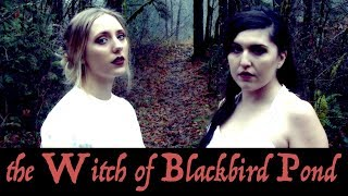 THE WITCH OF BLACKBIRD POND - Featuring Shaini Rae Candland