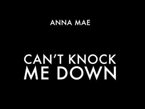 ANNA MAE - CAN'T KNOCK ME DOWN (Audio)