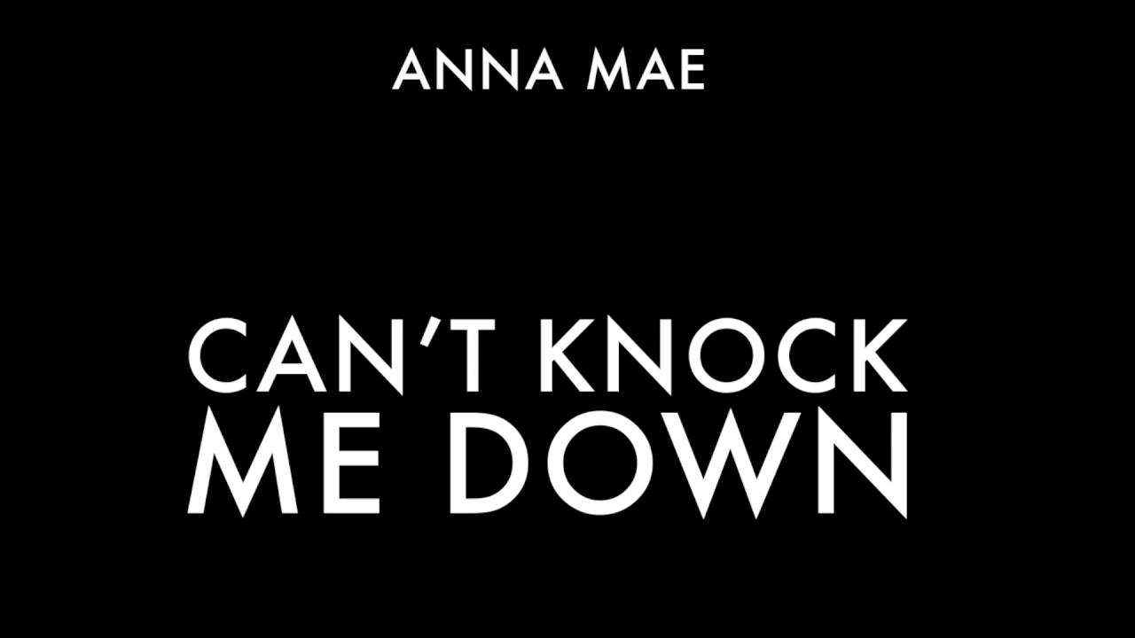 ANNA MAE - CAN'T KNOCK ME DOWN (Audio)