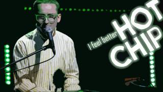 Hot Chip - I Feel Better (HD)