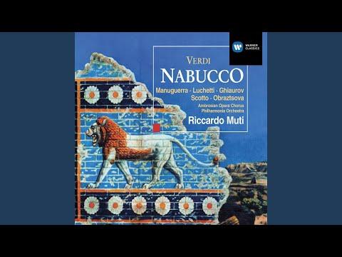 """Nabucco, Act 2: """"Il Maledetto Non Ha Fratelli"""" (Chorus, Ismaele)"""