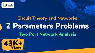 Z Parameters - Problem 1 - Two Port Network - Circuit Theory & Networks | Ekeeda.com