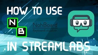 [Improve YOUR Stream] NohBoard Tutorial + Using it in OBS | Twitch/Youtube/DLive/Mixer