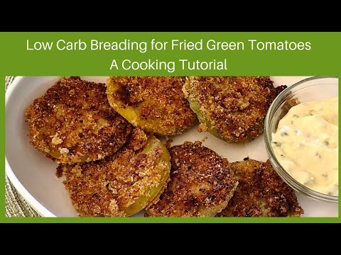 Low Carb Breading for Fried Green Tomatoes - A Cooking Tutorial