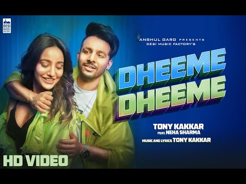 Dheeme Dheeme - Tony Kakkar ft. Neha Sharma | Official Music