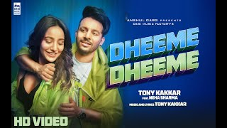 Dheeme Dheeme Tony Kakkar ft Neha Sharma Official Music