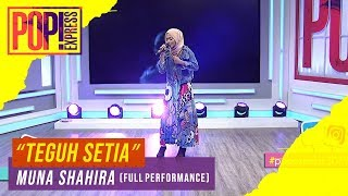 Cover images Pop! Express : Muna Shahira - Teguh Setia (Full Performance)