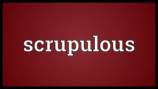 Scrupulous Meaning
