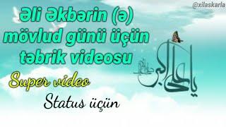 Təbrik videosu - Əli Əkbərin (ə) mövlud günü üçün