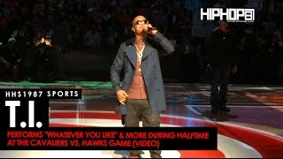 "T.I. Performs ""Whatever You Like"" & More During Halftime At The Cavaliers vs. Hawks Game"