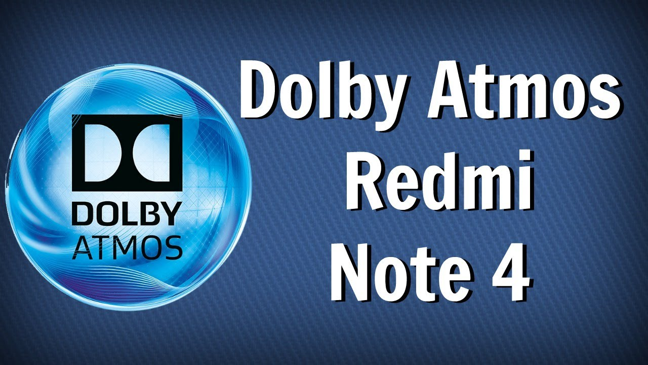 Install Dolby Atmos For Redmi Note 4 - [HOW-TO]