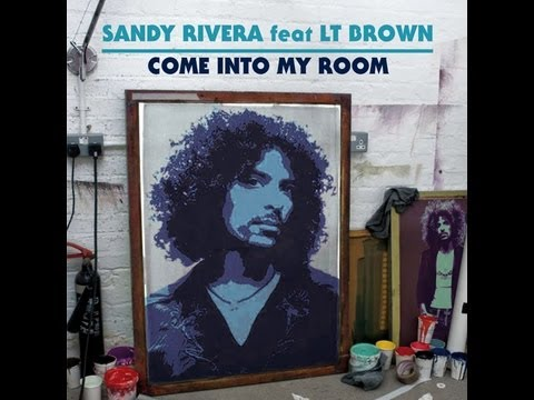 sandy rivera feat lt brown come into my room youtube. Black Bedroom Furniture Sets. Home Design Ideas
