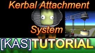 Kerbal Space Program : Kerbal Attachment System[KAS] Tutorial