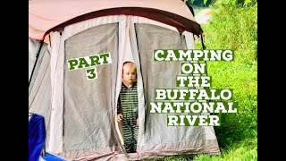 Camping on the Buffalo National River at Steele Creek! (3/3) -May 2021