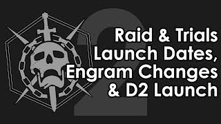 Destiny 2: Raid and Trials Launch Dates, Engram Changes and D2 Launch Times