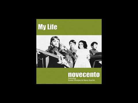 Free Download Novecento - My Life - Feat. Eumir Deodato, Manu Katchè Mp3 dan Mp4
