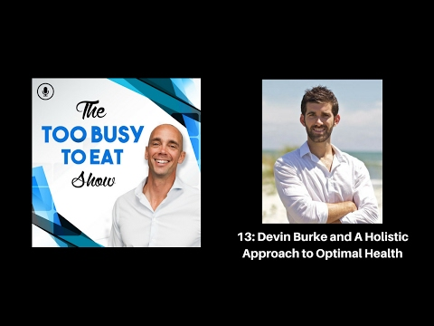 13: Devin Burke and a holistic approach to optimal health