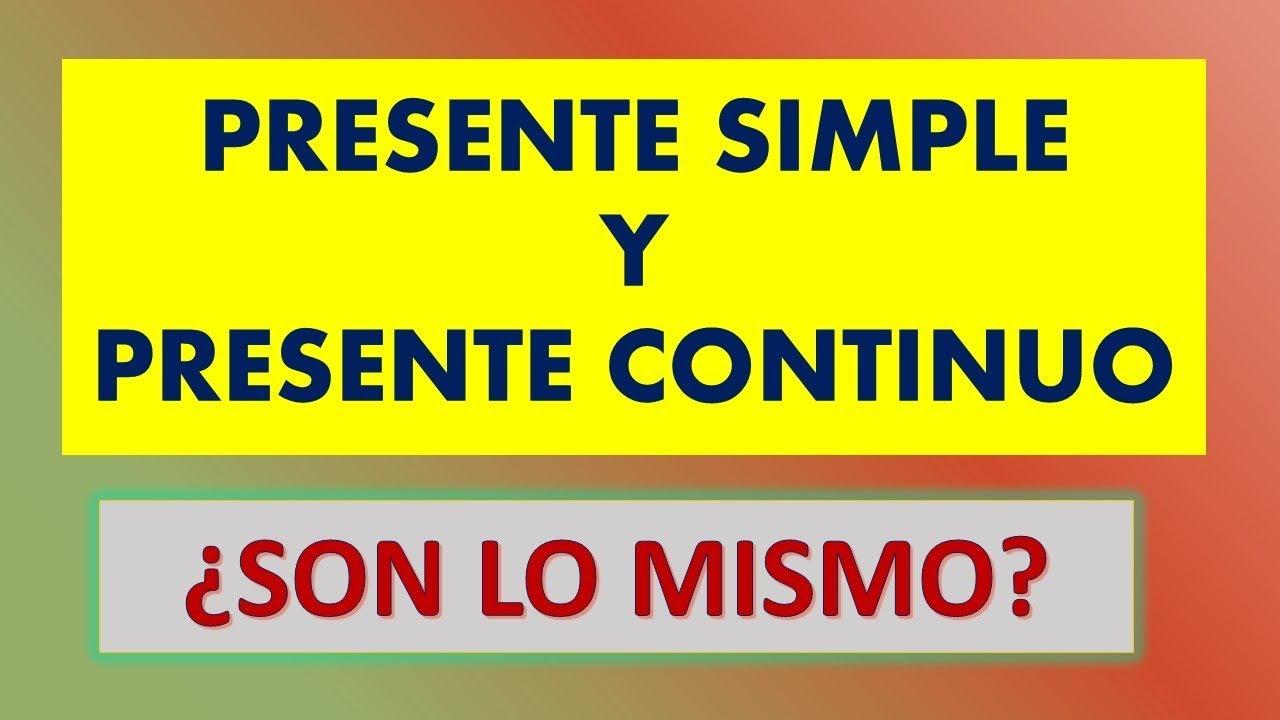 Presente Simple Y Presente Continuo Cual Es La Diferencia Inglés Fácil