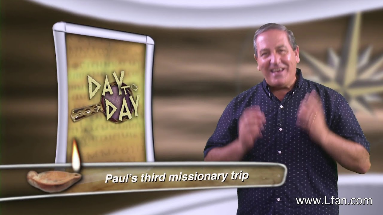 Day to Day (#105) - Paul's Third Missionary Journey