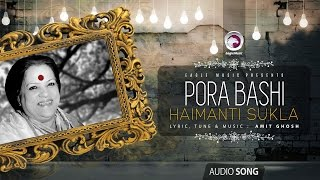 Download Pora Bashi | Haimanti Sukla | Amit Ghosh | Bangla Song | Eagle Music Mp3