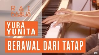 Video Yura Yunita - Berawal Dari Tatap Piano Cover download MP3, 3GP, MP4, WEBM, AVI, FLV Oktober 2018