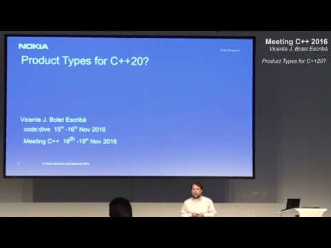 Product Types for C++2x - Vicente J. Botet Escribá - Meeting C++ 2016