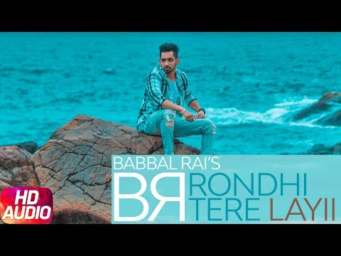 Rondi Tere Layi | Audio Song | Babbal Rai | Pav Dharia | Preet Hundal | Speed Records