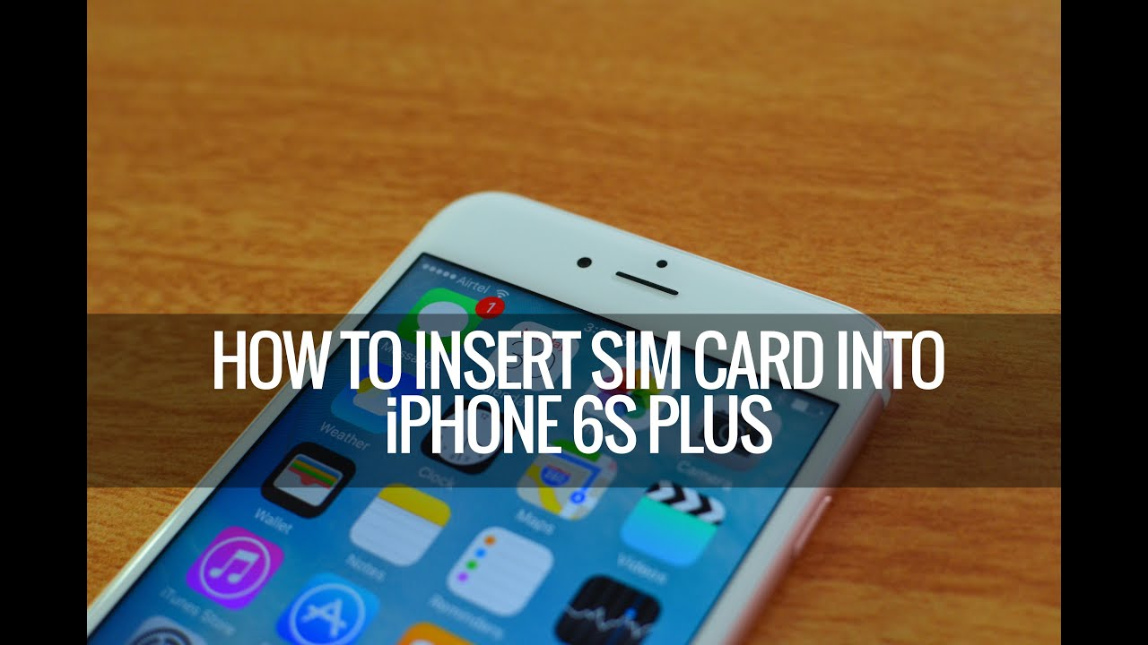 how to insert sim card in iphone 5s how to insert sim card into apple iphone 6s 6s plus 8704