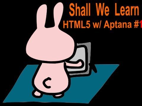 Shall We Learn 10-minutes HTML5 programming w/ Aptana 3 #1