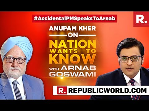 Anupam Kher Speaks To Arnab Goswami On The Nation Wants To Know | Accidental Prime Minister