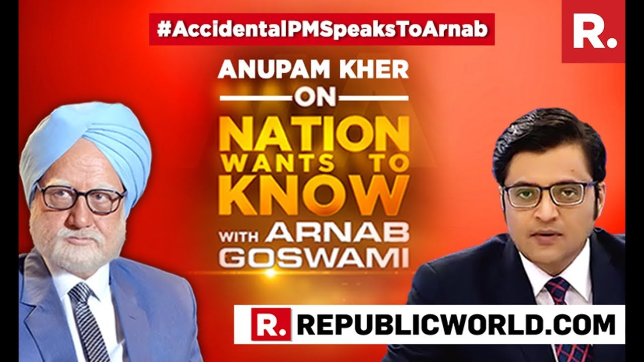 Anupam Kher Speaks To Arnab Goswami On The Nation Wants To Know | Accidental Prime Minister #1