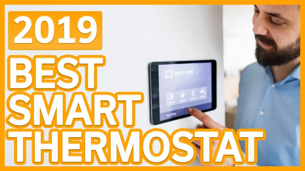Smart Thermostat  Best Smart Thermostats 2019