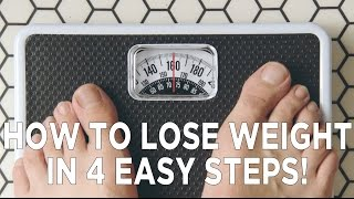 How To Lose Weight in 4 Easy Steps!