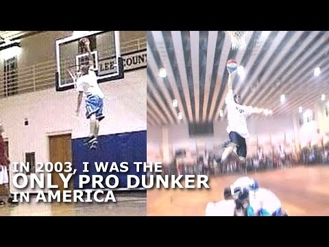 I was the ONLY Pro DUNKER in AMERICA 17 years ago..