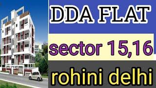 DDA FLAT | DDA FLAT IN ROHINI | ROHINI | ROHINI SECTOR 15 | ROHINI SECTOR 16 | FLATS IN DELHI |