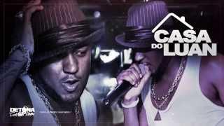 MC Luan - Casa do Luan (Lançamento 2014)