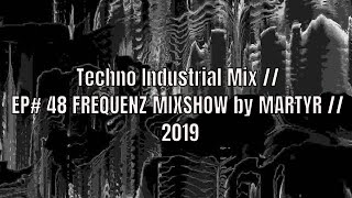 FREQUENZ MIXSHOW 48 with DJ NEKROTIQUE // Industrial Techno Mix // NEW MUSIC 2019