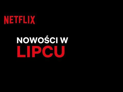 Nowości na Netflix   Lipiec 2020