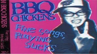BBQ CHICKENS - Fine Songs, Playing Sucks! (2003)