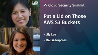 Put a Lid on Those AWS S3 Buckets | SANS Cloud Security Summit 2020