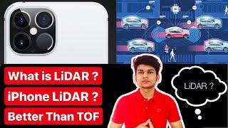 What is LiDAR Sensor, LiDAR Sensor in iPhone, LiDAR Sensor in iPad, LiDAR Explained, LiDAR VS TOF