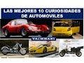 !!!!CURIOSIDADES DE AUTOS, MOTOS Y OTROS!!!