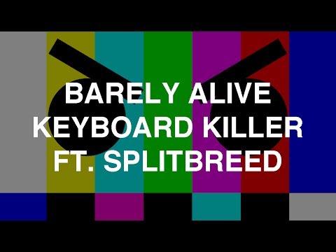 Barely Alive - Keyboard Killer ft. Splitbreed