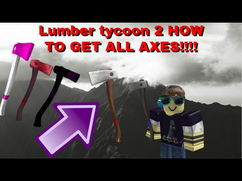 Lumber tycoon 2 how to get !ALL! axes!! no clickbait