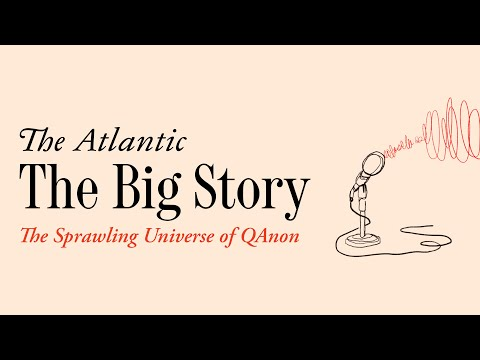 The Big Story: The Sprawling Universe Of QAnon