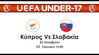 Cyprus - Slovakia U-17 (Group 5) 22/10/2019