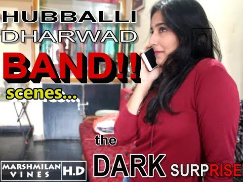 Hubballi-Dharwad BAND!! scenes: The DARK SURPRISE | Uttara Karnataka language|
