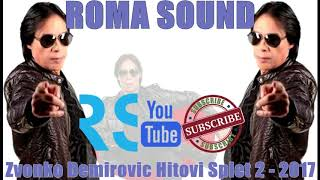 Zvonko Demirovic Hitovi Splet 2   2017   ROMANO HIT MUSIC Dj..SULTAN
